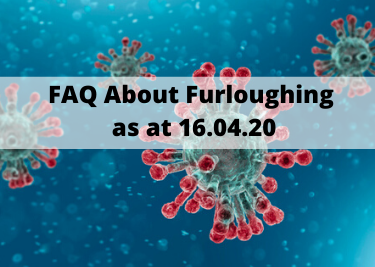 16.04.20-FAQ-About-Furloughing job retention scheme