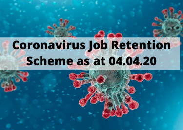 Coronavirus Job Retention Scheme update 04.04.20