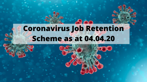 Coronavirus Job Retention Scheme (CJRS) - Update 04.04.20