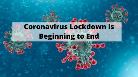 Coronavirus Lockdown is Beginning to End