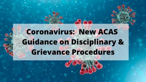 Coronavirus New ACAS Guidance on Disciplinary & Grievance Procedures