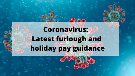 Latest furlough and holiday pay guidance