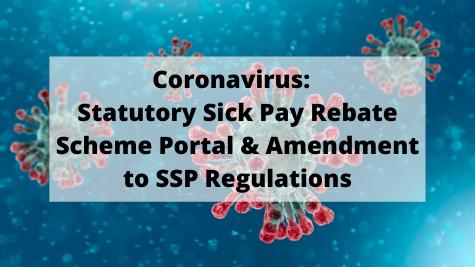Coronavirus Statutory Sick Pay Rebate Scheme Portal & Amendment to SSP Regulations