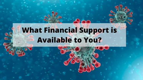 What financial support is available to you
